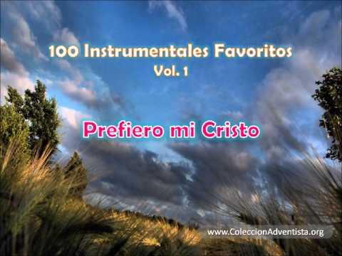 100 Instrumentales Favoritos vol. 1 – 058 Prefiero mi Cristo