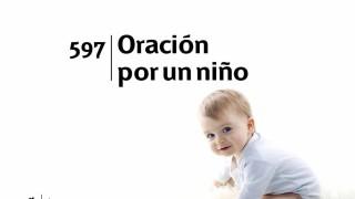 Himno 597 | Oración por un niño | Himnario Adventista