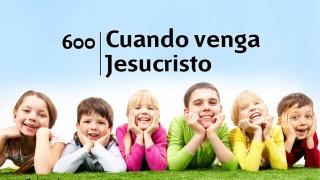 Himno 600 | Cuando venga Jesucristo | Himnario Adventista