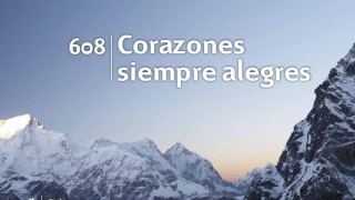 Himno 608 | Corazones siempre alegres | Himnario Adventista
