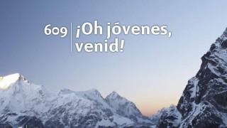Himno 609 | ¡Oh jóvenes, venid! | Himnario Adventista
