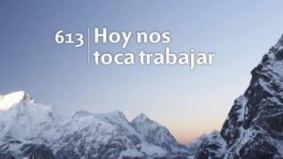 Himno 613 | Hoy nos toca trabajar | Himnario Adventista