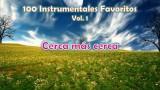 100 Instrumentales Favoritos vol. 1 – 051 Cerca mas cerca