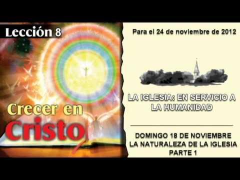 LECCIÓN 8 – DOMINGO 18 DE NOVIEMBRE 2012 – LA NATURALEZA DE LA IGLESIA – PARTE 1