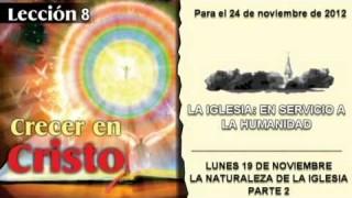 LECCIÓN 8 – LUNES 19 DE NOVIEMBRE 2012 – LA NATURALEZA DE LA IGLESIA – PARTE 2