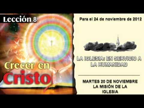 LECCIÓN 8 – MARTES 20 DE NOVIEMBRE 2012 – LA MISIÓN DE LA IGLESIA