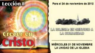 LECCIÓN 8 – MIÉRCOLES 21 DE NOVIEMBRE 2012 – LA UNIDAD DE LA IGLESIA