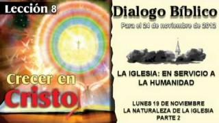 DIALOGO BÍBLICO – LUNES 19 DE NOVIEMBRE 2012 – LA NATURALEZA DE LA IGLESIA – 2