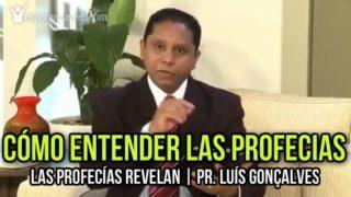 2 | Cómo entender las profecías | LAS PROFECÍAS REVELAN | Pr. Luís Gonçalves