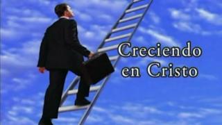LECCIÓN 5 – CRECER EN CRISTO – Resumen Pr. Alejandro Bullón