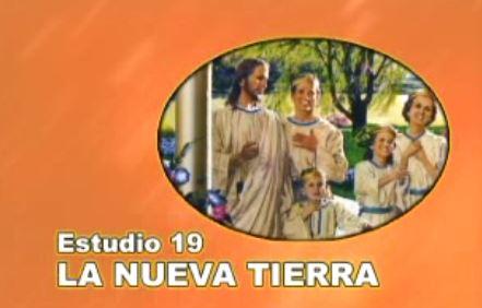 19/25 – La nueva tierra – SERIE DE ESTUDIO: DIOS REVELA SU AMOR