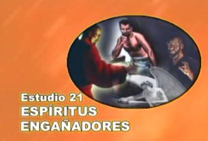 21/25 – Espiritus engañadores – SERIE DE ESTUDIO: DIOS REVELA SU AMOR