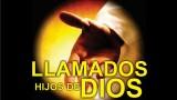 LLAMADOS HIJOS DE DIOS