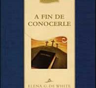 A FIN DE CONOCERLE – ELENA G. DE WHITE