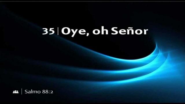 035 – Oye, oh Señor – Cantado – NUEVO HIMNARIO ADVENTISTA MEJORADO