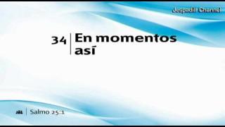 034 – En momentos así – Cantado – NUEVO HIMNARIO ADVENTISTA MEJORADO