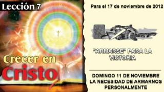 LECCIÓN 7 – DOMINGO 11 DE NOVIEMBRE 2012 – LA NECESIDAD DE ARMARNOS