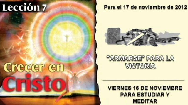 LECCIÓN 7 – VIERNES 16 DE NOVIEMBRE 2012 – PARA ESTUDIAR Y MEDITAR
