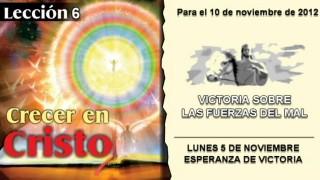 LECCIÓN 6 – LUNES 5 DE NOVIEMBRE 2012 – ESPERANZA DE VICTORIA