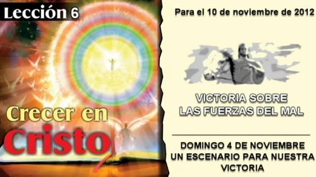 LECCIÓN 6 – DOMINGO 4 DE NOVIEMBRE 2012 – UN ESCENARIO PARA NUESTRA VICTORIA