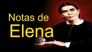 Miércoles 21/11/2012 – Lección 8: La iglesia: En servicio a la humanidad – Notas de Elena