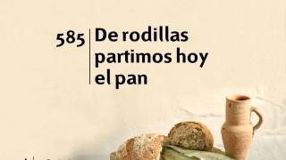 Himno 585 – De rodillas partimos hoy el pan – NUEVO HIMNARIO ADVENTISTA CANTADO