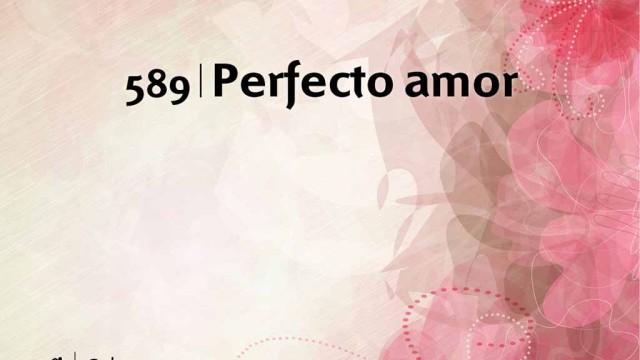 Himno – 589 Perfecto amor – NUEVO HIMNARIO ADVENTISTA