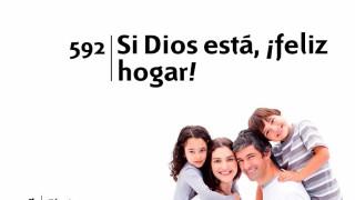 Himno 592 – Si Dios está ¡feliz hogar! – NUEVO HIMNARIO ADVENTISTA