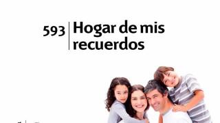 Himno 593 | Hogar de mis recuerdos | Himnario Adventista