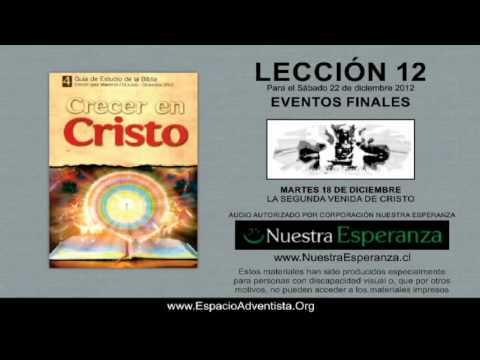 MARTES 18/12/2012 – LECCIÓN 12 – LA SEGUNDA VENIDA DE CRISTO
