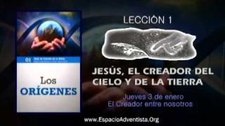 Lección 1 – Jueves 3 de enero 2013 – El Creador entre nosotros
