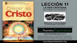 MIÉRCOLES 12/12/2012 – LECCIÓN 11 – EL MATRIMONIO CRISTIANO