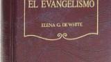 EL EVANGELISMO – ELENA G. DE WHITE