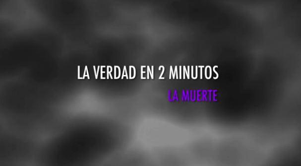 La muerte | La verdad en 2 minutos