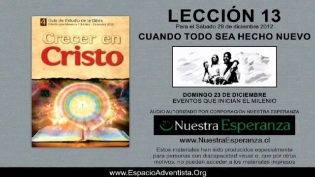 DOMINGO 23/12/2012 – LECCIÓN 13 – EVENTOS QUE INICIAN EL MILENIO