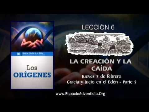 Lección 6 – Jueves 7 de febrero 2013 – Gracia y Juicio en el Edén – Parte 2