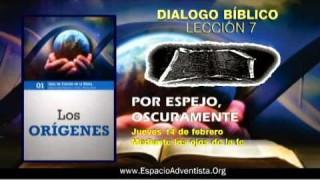 Dialogo Bíblico – Jueves 14 de febrero 2013 – Mediante los ojos de la fe.