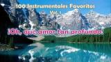 100 Instrumentales Favoritos vol. 1 – 005 Oh que amor tan profundo