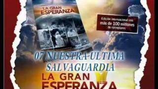 07 – Nuestra última salvaguardia – LA GRAN ESPERANZA