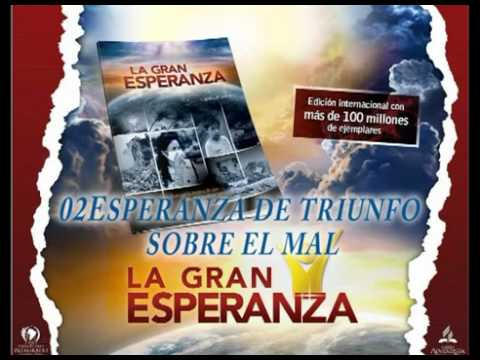 02 – Esperanza de triunfo sobre el mal – LA GRAN ESPERANZA