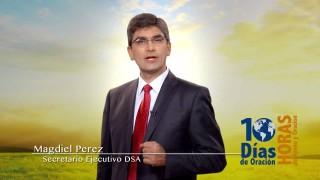 10 Días de Oración | Día 1 – Pr. Magdiel Perez de la Iglesia Adventista