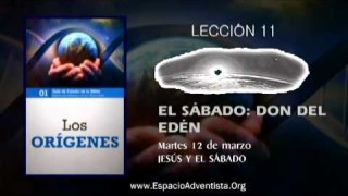 Lección 11 – Martes 12 de marzo 2013 – Jesús y el Sábado