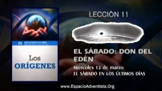 Lección 11 – Miércoles 13 de marzo 2013 – El Sábado en los últomos días