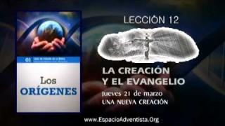 Lección 12 – Jueves 21 de marzo 2013 – Una nueva creación