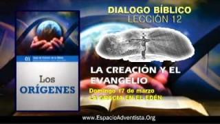 Dialogo Bíblico – Domingo 17 de marzo 2013 – La Gracia en el Edén