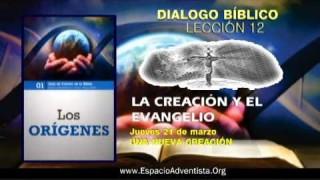 Dialogo Bíblico – Jueves 21 de marzo 2013 – Una nueva creación