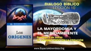 Dialogo Bíblico – Domingo 3 de marzo 2013 – El dominio dado en la creación