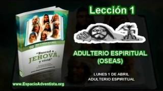Lección 1 – Lunes 1 de abril 2013 – Adulterio Espiritual