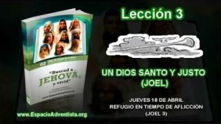 Lección 3 – Jueves 18 de abril 2013 – Refugio en tiempo de aflicción (Joel 3) – ESCUELA SABÁTICA