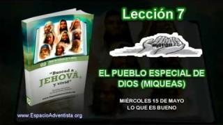 Lección 7 – Miércoles 15 de mayo 2013 – Lo que es bueno – Escuela Sabática 2013